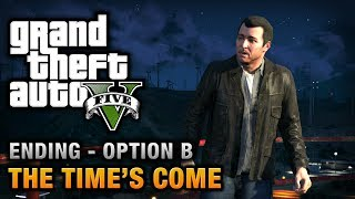 GTA 5 - Ending B / Final Mission #2 - The Time's Come (Kill Michael)