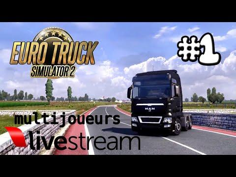 Euro Truck Simulator 2 I Multijoueurs I Premier live sur ETS 2 en Multijoueurs! #1