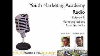 [Youth Marketing Academy] Radio - Episode 9 - Marketing lesson from Starbucks