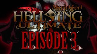*TFS* Hellsing Ultimate Abridged Episode 3