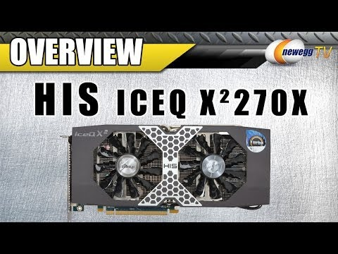 HIS IceQ X² Turbo Boost Clock Radeon R9 270X 2GB Video Card Overview - Newegg TV