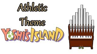 Athletic Theme Yoshi's Island Organ Cover