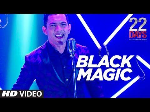BLACKMAGIC SONG | 22 Days | Rahul Dev, Shivam Tiwari, Sophia Singh | Aditya Narayan | Arun Dev Yadav