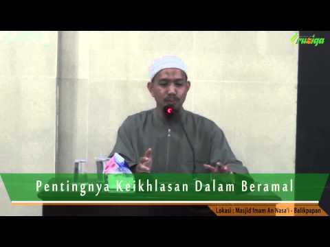 Ust. Muhammad Rofi'i - Pentingnya Keikhlasan Dalam Beramal