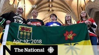 The National for Thursday April 12, 2018 — Humboldt, Syria, TPP