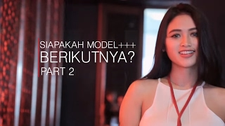 Siapakah Model Plus Plus Plus Berikutnya? (#02 - LIVE Audition)  Miss POPULAR 2017   NEXT TOP MODEL