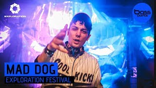 Mad Dog - Exploration Festival 2017 [BassPortal]