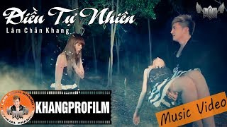iu T Nhin  Lm Chn Khang  MV HD Official