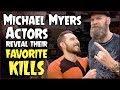 Michael Myers Actors Reveal Their Favorite Kills!