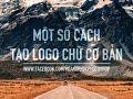 [HP.photoshop] Một số cách thiết kế logo chữ đơn giản với photoshop