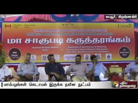 Introduction of enhanced preservation of mangoes using nano-technology in Krishnagiri