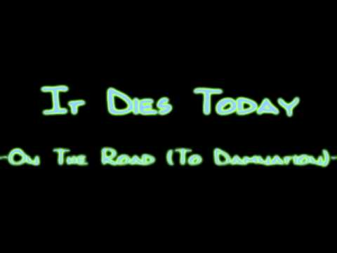 It Dies Today - On the Road (To Damnation)
