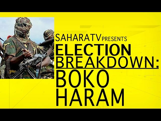 2015 Nigeria Election Breakdown, Boko Haram