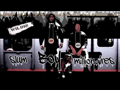 WILDIN - Slum Boy Millionaires Featuring Marouge