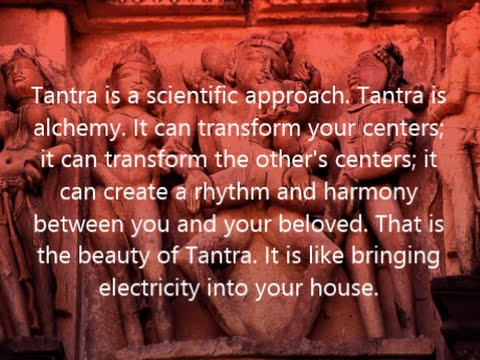 Tantra Tuesday: Osho Quotes About Tantra As A Scientific Approach video