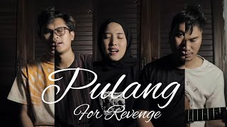 Download lagu For Revenge - Pulang ( Cover by Axy! )
