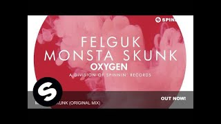 Felguk - Monsta Skunk (Original Mix)