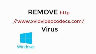 Remove http //www.xvidvideocodecs.com/ Virus 100% Working [UPDATED 2019]