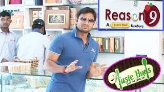 Taste Buds || Reason 9, Sindhi Colony || Secunderabad || Episode 11