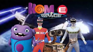 Hom•E In Space- Opening (WALL•E and Dreamworks Home opening as Power Rangers in Space style)