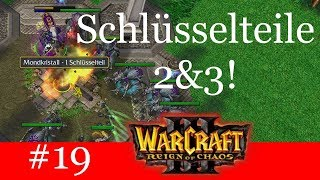 Schlüsselteile 2&3! - Let's Play Warcraft 3: Reign of Chaos Kampagne (Blind) #19 [Deutsch | German]