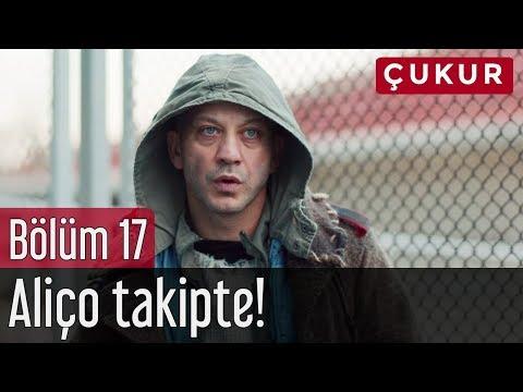 Çukur 17. Bölüm - Aliço Takipte!