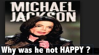 Why was super star Michael Jackson not happy?
