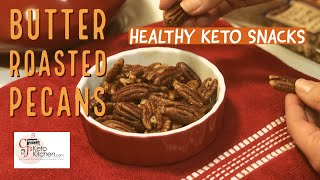 Butter Roasted Pecans   Easy Keto Snacks   Low Carb Snacks #keto #ketorecipes #ketosnacks #lowcarb