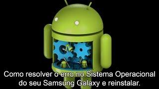 Celular Samsung - Reinstalar o Firmware/Sistema Operacional + Detalhes na Descrição