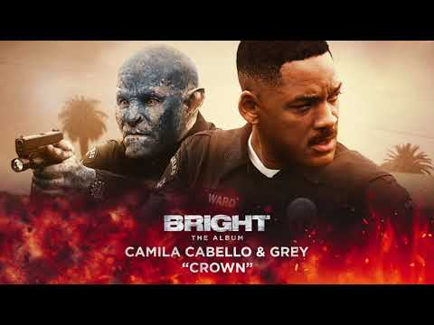 Camila Cabello & Grey - Crown (from Bright: The Album) [Official Audio] thumbnail