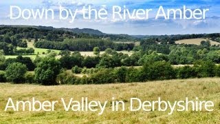 Down by the River Amber - Amber Valley in Derbyshire