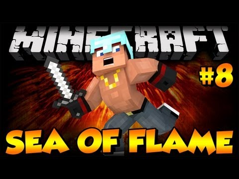 Minecraft | Sea of Flame II | Ep 8 | The Hall of Flame