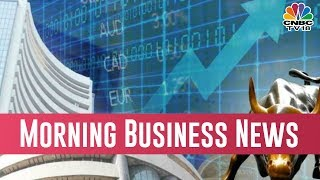 Today Morning Business News Headlines | March 31, 2019