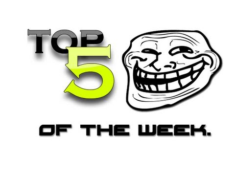 Top 5 Trolls of the Week : Week 7