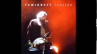 Tamikrest - Tisnant An Chatma (Live)