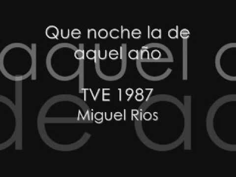 Miguel Rios - Que Noche La De Aquel Año
