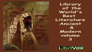 Library of the World's Best Literature, Ancient and Modern, volume 3 | Various | Soundbook | 1/13