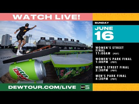 DAY 4: 2019 Dew Tour Long Beach Women's Street + Park Final, Men's Street + Park Final
