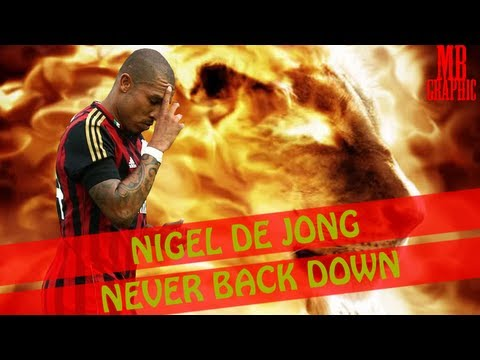 Nigel De Jong - Hard and strong • Nerver Back Down
