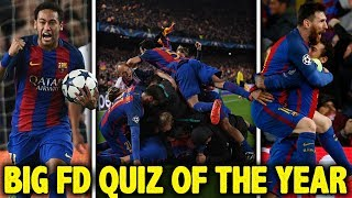 The Greatest Football Match Of 2017 Was... | Big FD Quiz Of The Year