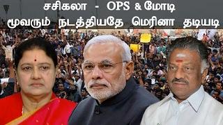 Trio treated batons Marina Jallikattu Protest Shashikala, OPS & Modi