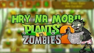 Hry Na Mobil #1 - Plants vs Zombies 2 | Boj Přírody Pokračuje | High definition - 720p