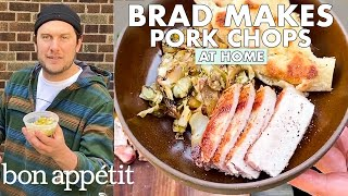 Brad Makes Pork Chops and Flat Bread | From the Home Kitchen | Bon Appétit
