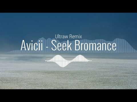 Avicii - Seek Bromance (Ultraw Remix)
