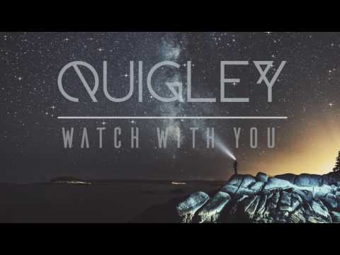 Quigley - Watch With You