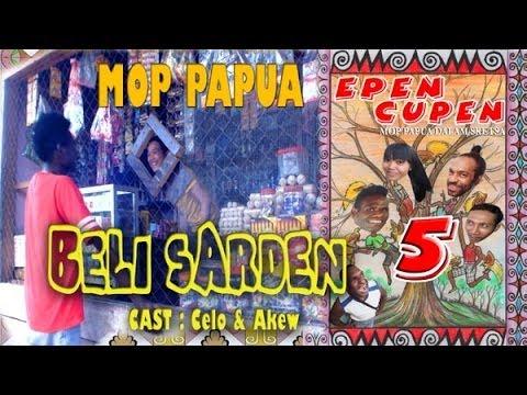 Epen Cupen 5 Mop Papua : beli Sarden video