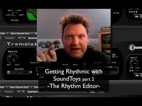 SoundToys - Getting Rhythmic Part 2 - The Rhythm Editor