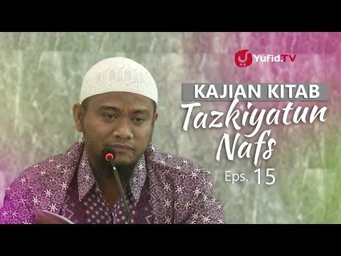 Kajian Rutin: Kitab Tazkiyatun Nafs 15 - Ustadz Amir As-Soronjy