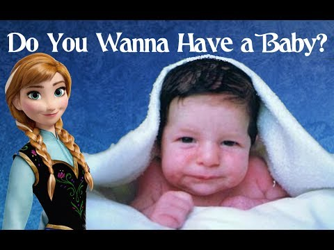 Do You Wanna Have a Baby?