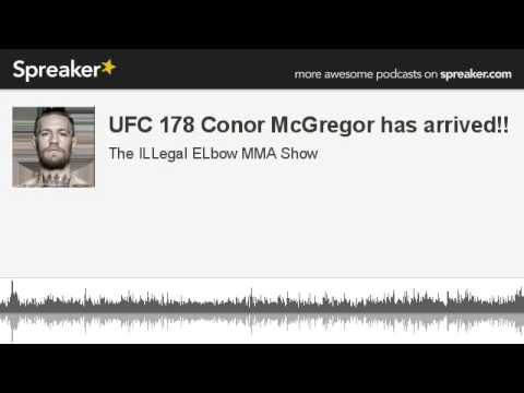 UFC 178 Conor McGregor has arrived part 1 of 5 made with Spreaker
